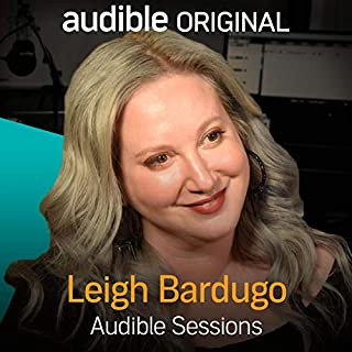 FREE: Audible Sessions with Leigh Bardugo     Exclusive interview              By:                                                                                                                                 Leigh Bardugo,                                                                                        Robin Morgan                               Narrated by:                                                                                                                                 Leigh Bardugo,                                                                                        Robin Morgan                      Length: 15 mins     73 ratings     Overall 4.7
