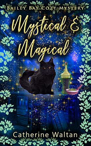 Mystical and Magical: Bailey Bay Cozy Mystery (Bailey Bay Cozy Mysteries Book 3) by [Catherine Waltan]