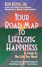 Your Road Map to Lifelong Happiness: A Guide to the Life You Want (Keyes, Jr, Ken)