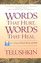 Words That Hurt, Words That Heal : How to Choose Words Wisely and Well