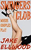 Swingers Club: Where Couples Play (English Edition)
