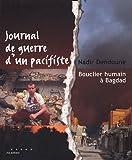 Journal de guerre d'un pacifiste - Bouclier humain à Bagdad
