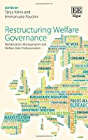 Restructuring Welfare Governance: Marketization, Managerialism and Welfare State Professionalism