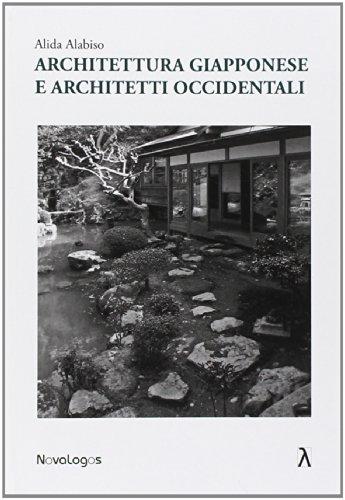 Architettura giapponese e architetti occidentali. Ediz. illustrata