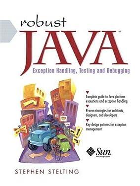 Robust Java: Exception Handling, Testing, and Debugging