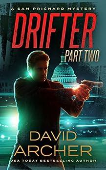 Drifter: Part Two - A Sam Prichard Mystery by [David Archer]