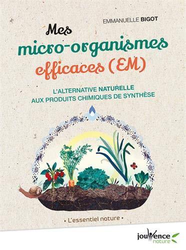 Mes micro-organismes efficaces