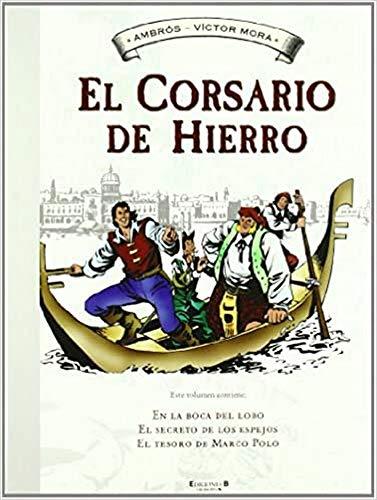 En la boca del lobo | El secreto de los espejos | El tesoro de Marco Polo (El Corsario de Hierro [Histórico] 2)