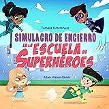 Simulacro de Encierro en la Escuela de Superhéroes: Lockdown Drill at Superhero School (Spanish Edition)