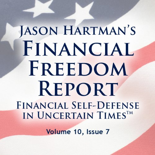 Financial Freedom Report, Volume 10, Issue 7 audiobook cover art