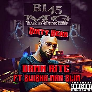 Damn Rite (feat. Swisha Man Slim)