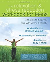 The Relaxation and Stress Reduction Workbook for Teens: CBT Skills to Help You Deal with Worry and Anxiety (Instant Help)