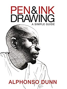 Pen and Ink Drawing: A Simple Guide by [Alphonso Dunn]