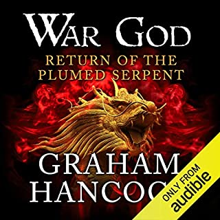Return of the Plumed Serpent     War God, Book 2              Written by:                                                                                                                                 Graham Hancock                               Narrated by:                                                                                                                                 Barnaby Edwards                      Length: 21 hrs and 39 mins     10 ratings     Overall 4.8