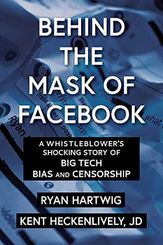 Behind the Mask of Facebook: A Whistleblower's Shocking Story of Big Tech Bias and Censorship (Children's Health Defense) (English Edition)