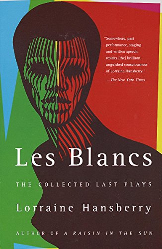 Les Blancs: The Collected Last Plays: The Drinking Gourd/What Use Are Flowers? (English Edition)