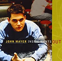 Inside Wants Out by John Mayer (2002-10-23)