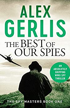The Best of Our Spies (Spy Masters Book 1) by [Alex Gerlis]