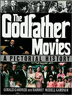 The Godfather Movies: A Pictorial History
