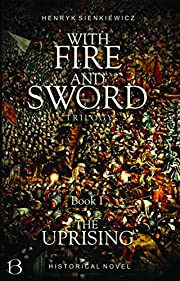 With Fire And Sword. Book I: The Uprising (Eastern Kingdom Series 1)