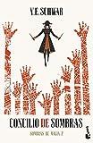 Concilio de sombras (Trilogía Sombras de magia 2) (Literatura Fantástica)