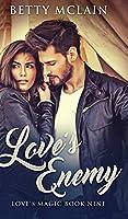 Love's Enemy (Love's Magic Book 9)