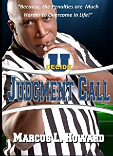 Judgment Call: Make The Call Before Anyone Has To