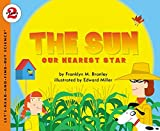 THE SUN NEAREST STAR LETS READ AND FIND OUT SCIENCE 2: Our Nearest Star (Let's Read-and-find-out Science, Stage 2)
