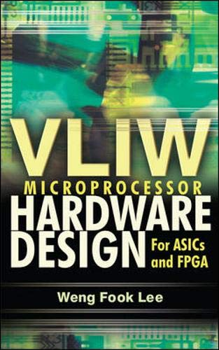 Compare Textbook Prices for VLIW Microprocessor Hardware Design: On ASIC and FPGA 1 Edition ISBN 9780071497022 by Weng Fook, Lee