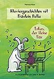 Klaviergeschichten mit Fräulein Bella: Lukas, der kleine Bär