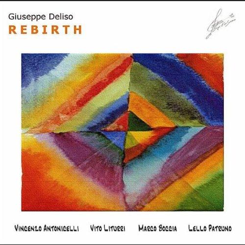 Rebirth (feat. Vito Liturri, Vincenzo Antonicelli, Marco Boccia & Lello Patruno)