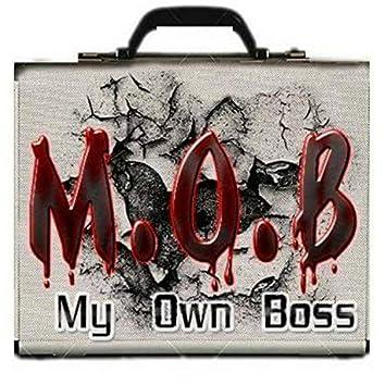 M.O.B (My Own Boss)