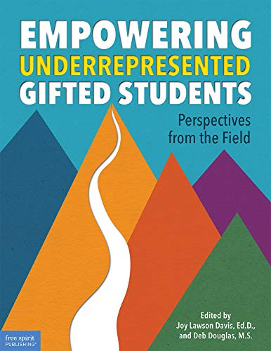 Empowering Underrepresented Gifted Students: Perspectives from the Field (Free Spirit Professional™)
