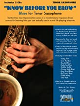 Know Before You Blow Blues for Tenor Sax