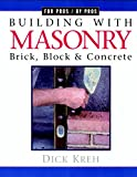Building with Masonry: Brick, Block & Concrete / For Pros by Pros