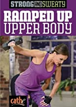 Strong and Sweaty Series Ramped Up Upper Body - Cathe Friedrich