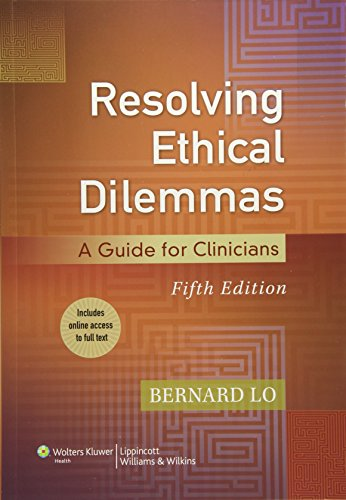 Resolving Ethical Dilemmas: A Guide for Clinicians