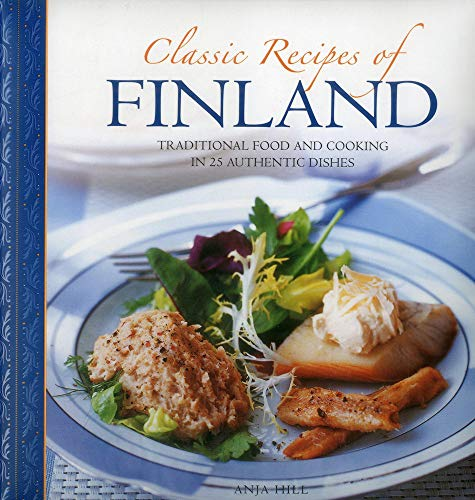 Compare Textbook Prices for Classic Recipes of Finland: Traditional food and cooking in 25 authentic dishes  ISBN 9780754830405 by Hill, Anja