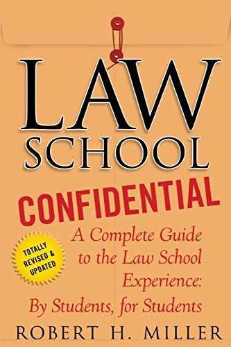 Compare Textbook Prices for Law School Confidential: A Complete Guide to the Law School Experience: By Students, for Students Third Edition, Revised Edition ISBN 9780312605117 by Miller, Robert H.