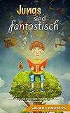 Jungs sind fantastisch: Kinderbuch für Jungs über Freunde und Glück (6 bis 10 Jahren)