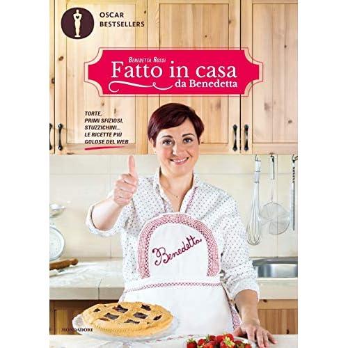 Fatto in casa da Benedetta. Torte, primi sfiziosi, stuzzichini... le ricette più golose del web (Vol. 1)