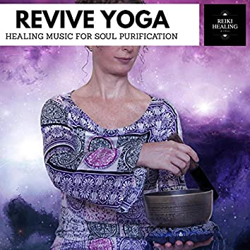 Revive Yoga - Healing Music For Soul Purification