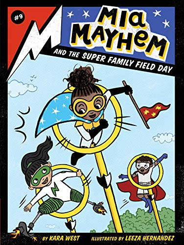 Compare Textbook Prices for Mia Mayhem and the Super Family Field Day 9 Illustrated Edition ISBN 9781534477216 by West, Kara,Hernandez, Leeza