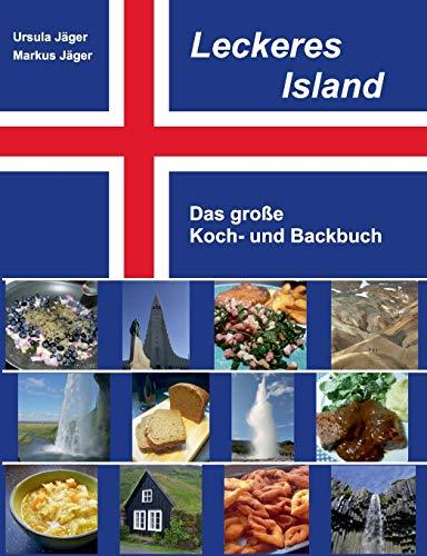 Leckeres Island: Das große Koch- und Backbuch