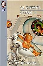 Cyteen, tome 1 (IMAGINAIRE)