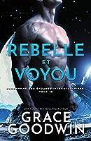 Rebelle et Voyou: Grands caractères (Programme Des Épouses Interstellaires)