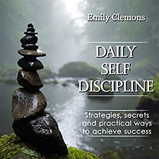 Daily Self-Discipline: Strategies, Secrets and Practical Ways to Achieve Success audiobook cover art