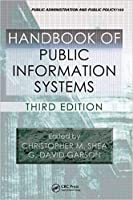 HANDBOOK OF PUBLIC INFORMATION SYSTEMS, 3RD EDN (PUBLIC ADMINISTRATION AND PUBLIC POLICY)