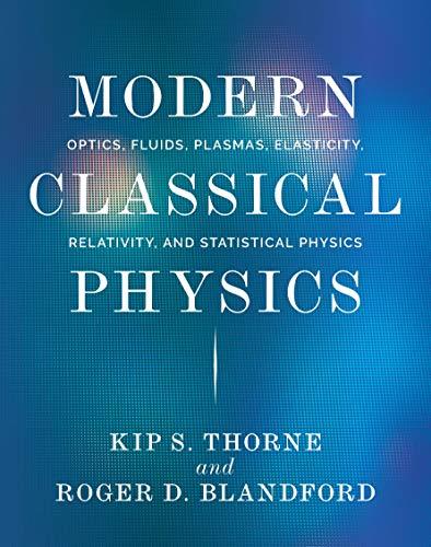 Modern Classical Physics: Optics, Fluids, Plasmas, Elasticity,...
