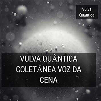 Vulva Quântica Coletânea Voz Da Cena